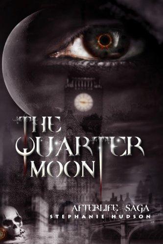 The Quarter Moon (Afterlife Saga Book 4)