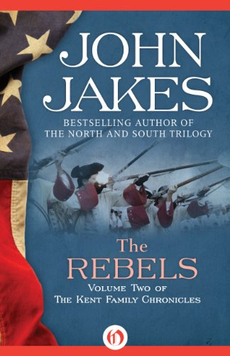 John Jakes - The Rebels (The Kent Family Chronicles, 2)