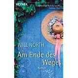 """Am Ende des Weges: Romanvon """"Will North"""""""