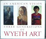 An American Vision: Three Generations...
