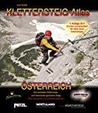 Klettersteig-Atlas sterreich: Alle lohnenden Klettersteige und gesicherten Steige. Mit vielen neuen Klettersteigen