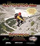 Klettersteig-Atlas �sterreich: Alle lohnenden Klettersteige und gesicherten Steige