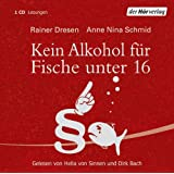Kein Alkohol fr Fische unter 16von &#34;Rainer Dresen&#34;