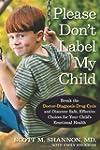 Please Don't Label My Child: Break th...