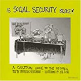 img - for Is Social Security Broke?: A Cartoon Guide to the Issues book / textbook / text book
