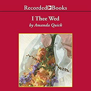 I Thee Wed Audiobook by Amanda Quick Narrated by Barbara Rosenblat