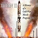 Titan II: A History of a Cold War Missile Audiobook by David Stumpf Narrated by Douglas R. Pratt