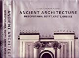Ancient architecture:Mesopotamia- Egypt- Crete- Greece