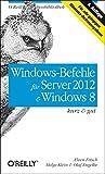 Windows-Befehle für Server 2012 & Windows 8 - kurz & gut