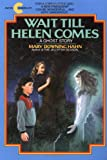 Wait Till Helen Comes (0380704420) by Hahn, Mary Downing