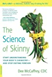 img - for The Science of Skinny: Start Understanding Your Body's Chemistry--and Stop Dieting Forever book / textbook / text book