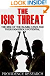 The ISIS Threat: The Rise of the Isla...