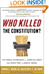 Who Killed the Constitution?: The Fed...