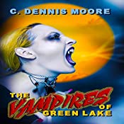 The Vampires of Green Lake: The Monsters of Green Lake, Book 2 | C. Dennis Moore