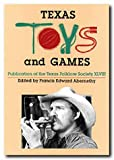 Texas Toys and Games (Publications of the Texas Foklore Society)