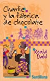 Charlie y la Fabrica De Chocolate / Charlie and the Chocolate Factory (8420447714) by Dahl, Roald