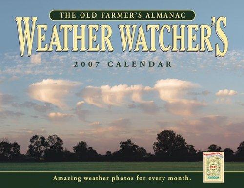 The Old Farmer's Almanac Weather Watcher's 2007 Calendar