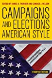 Campaigns and Elections American Style (Transforming American Politics)