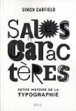 echange, troc Simon Garfield - Sales caractères : Petite histoire de la typographie