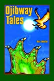 Basil H. Johnston Ojibway Tales (Basil Johnson Titles)
