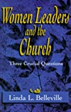 Women Leaders and the Church: Three Crucial Questions (080105351X) by Belleville, Linda L.