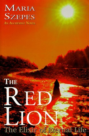 By Maria Szepes The Red Lion: The Elixir of Eternal Life [Hardcover] From Horus Publishing