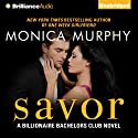 Savor: Billionaire Bachelors Club, Book 3 (       UNABRIDGED) by Monica Murphy Narrated by Amy McFadden, Benjamin L. Darcie