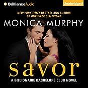 Savor: Billionaire Bachelors Club, Book 3 | Monica Murphy