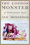 The London Monster: A Sanguinary Tale (0812235762) by Jan Bondeson