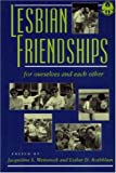 img - for Lesbian Friendships: For Ourselves and Each Other (Cutting Edge) book / textbook / text book