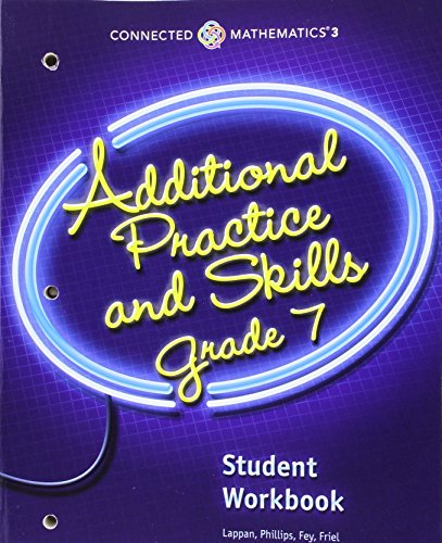 CONNECTED MATH PROGRAM 3 ADDITIONAL PRACTICE & SKILLS WORKBOOK GRADE 7  COPYRIGHT 2017, by PRENTICE HALL