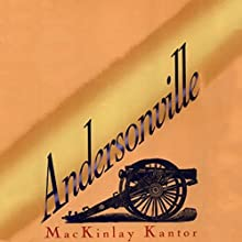 Andersonville (       UNABRIDGED) by MacKinlay Kantor Narrated by Grover Gardner
