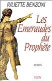 echange, troc Benzoni Juliette - Les emeraudes du prophète