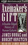 Axemaker's Gift, The: A Double Edged...