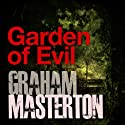 Garden of Evil: Rook Series, Book 8 (       UNABRIDGED) by Graham Masterton Narrated by Christopher Ragland
