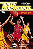 Hot Shot (Matt Christopher Sports Fiction) (0316044822) by Christopher, Matt