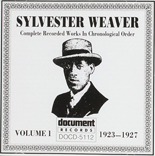 Sylvester Weaver - Sylvester Weaver 1 1923-1927 - Zortam Music