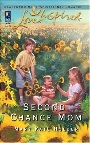 Second Chance Mom (Love Inspired #305), Mary Kate Holder