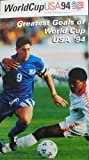Greatest Goals World Cup U.S.A. 1994  [VHS]