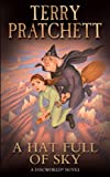 A Hat Full of Sky: (Discworld Novel 32) (Discworld Novels) Terry Pratchett