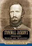 img - for Stonewall Jackson's Book of Maxims book / textbook / text book