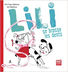 lili se brosse les dents french edition aakeson kim. Black Bedroom Furniture Sets. Home Design Ideas