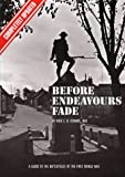 Before Endeavours Fade: Guide to the Battlefields of the First World War Rose E.B. Coombs