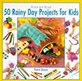 Step-by-step 50 Rainy Day Projects for Kids (Step-By Step)