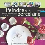 echange, troc Marie Levêque - Peindre sur porcelaine : Animaux, végétaux, motifs graphiques et enfantins