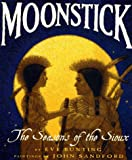 Moonstick: The Seasons of the Sioux (0060248041) by Bunting, Eve
