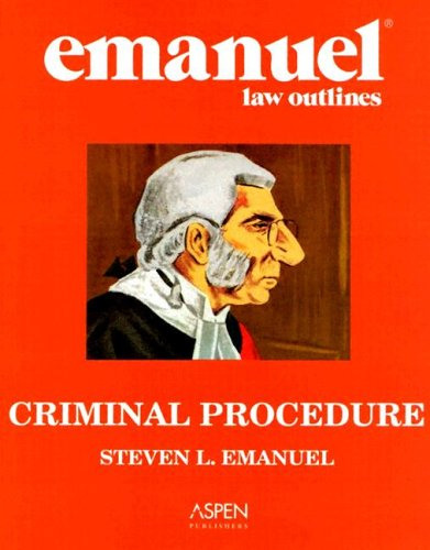 Criminal Procedure (Emanuel Law Outline)
