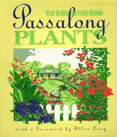 Passalong Plants, Steve Bender & Felder Rushing; Allen Lacy