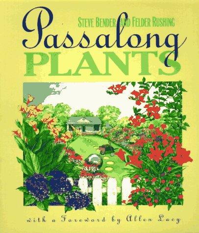 Passalong Plants, Steve Bender & Felder Rushing; Allen Lacy