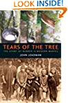 Tears of the Tree: The Story of Rubbe...